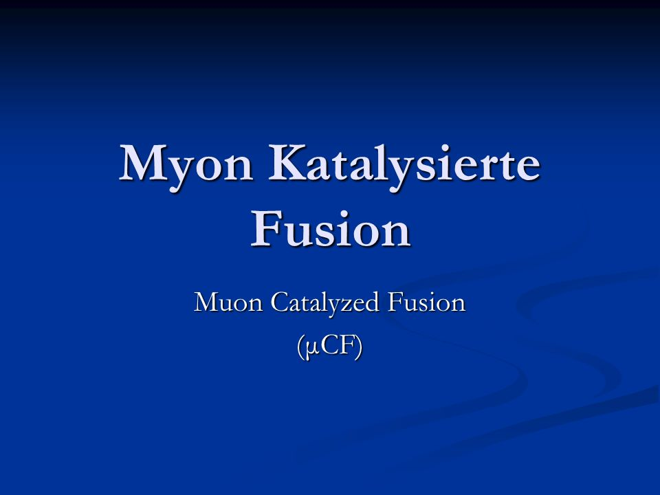 Myon Katalysierte Fusion