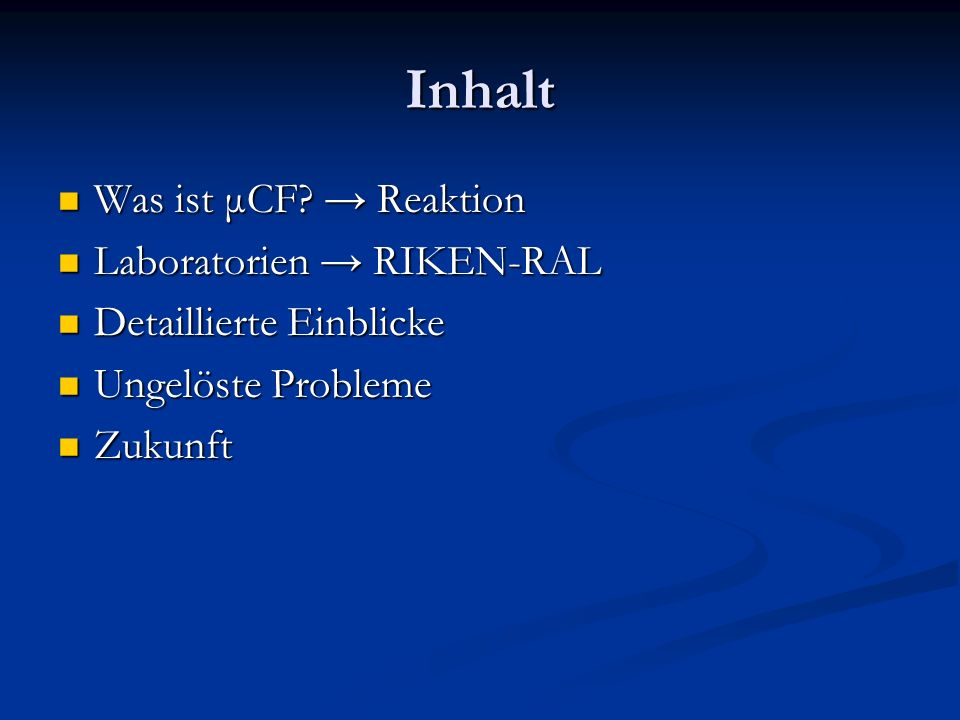 Inhalt Was ist μCF → Reaktion Laboratorien → RIKEN-RAL