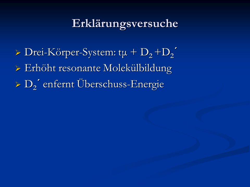 Erklärungsversuche Drei-Körper-System: tμ + D2 +D2´