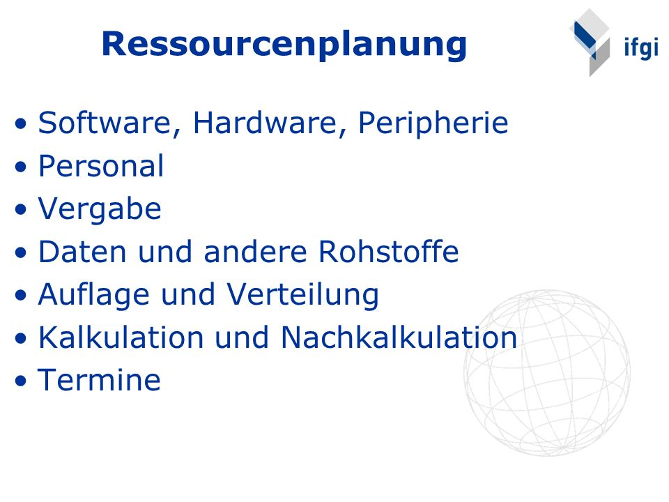 Ressourcenplanung Software, Hardware, Peripherie Personal Vergabe