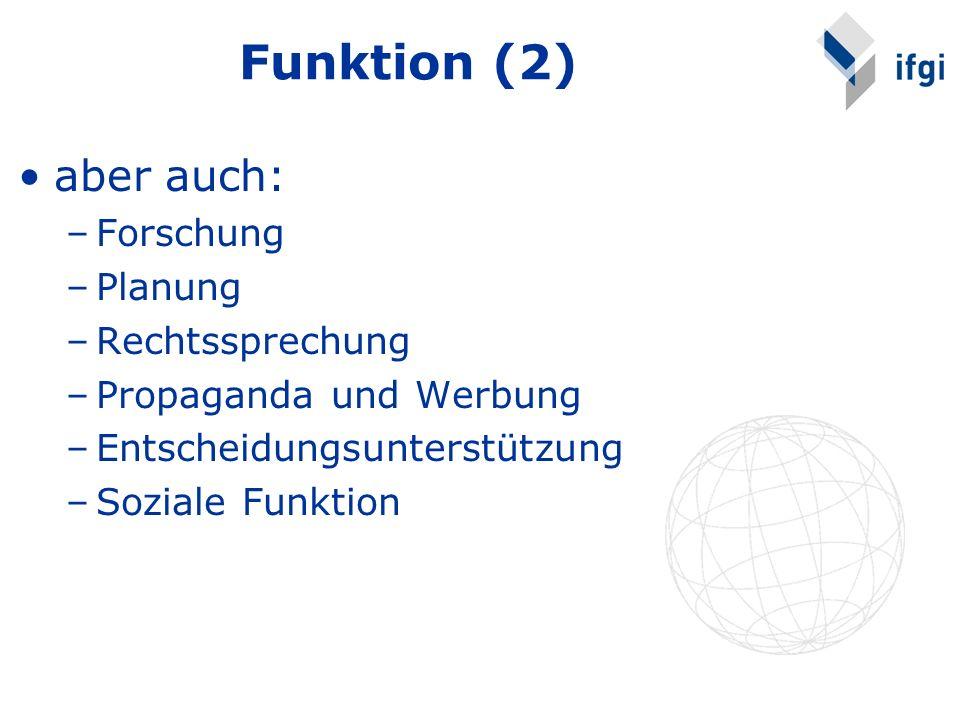 Funktion (2) aber auch: Forschung Planung Rechtssprechung