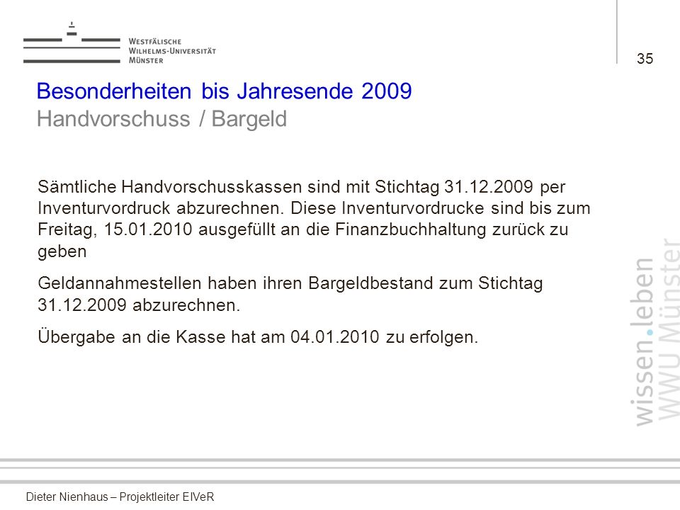 Besonderheiten bis Jahresende 2009 Handvorschuss / Bargeld