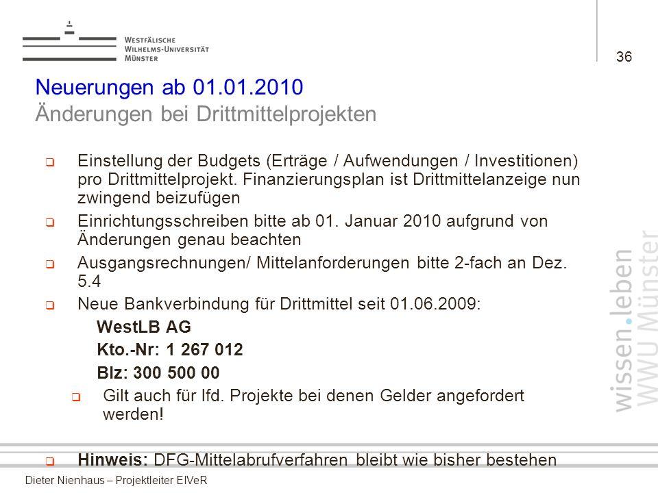 Neuerungen ab 01.01.2010 Änderungen bei Drittmittelprojekten