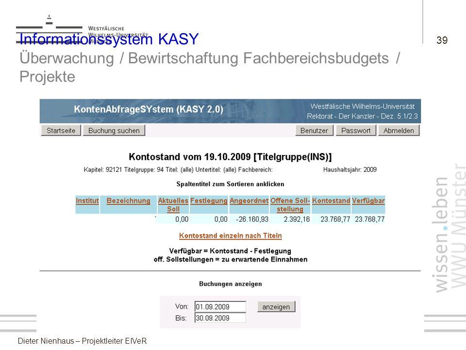 39 Informationssystem KASY Überwachung / Bewirtschaftung Fachbereichsbudgets / Projekte
