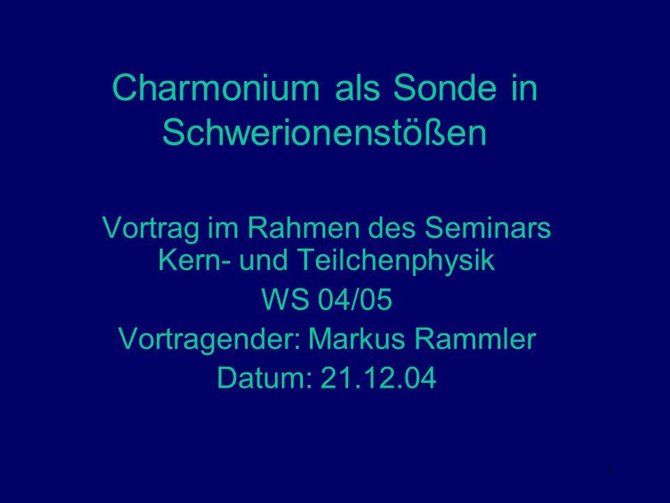Charmonium als Sonde in Schwerionenstößen