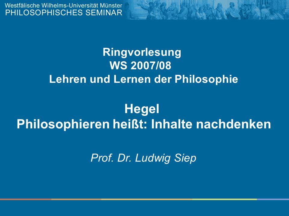Hegel Philosophieren heißt: Inhalte nachdenken