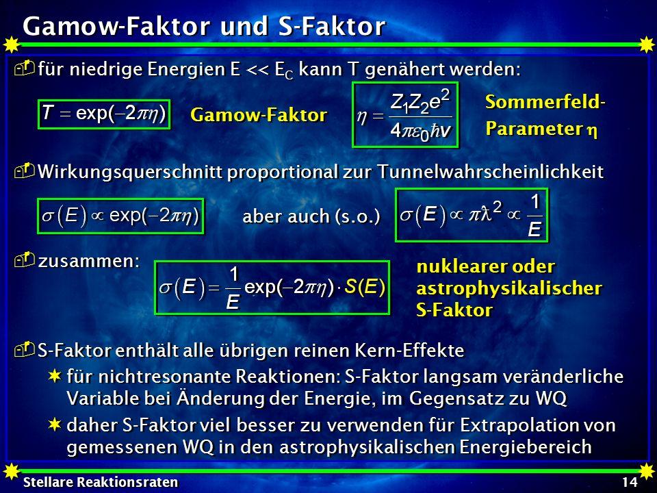 Gamow-Faktor und S-Faktor
