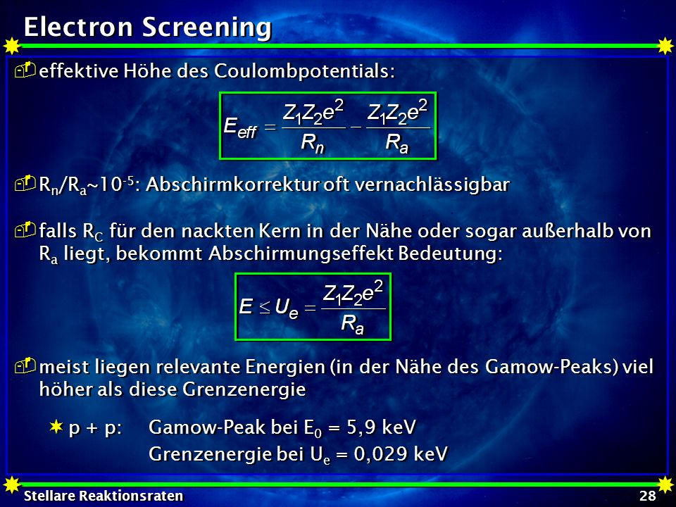 Electron Screening effektive Höhe des Coulombpotentials: