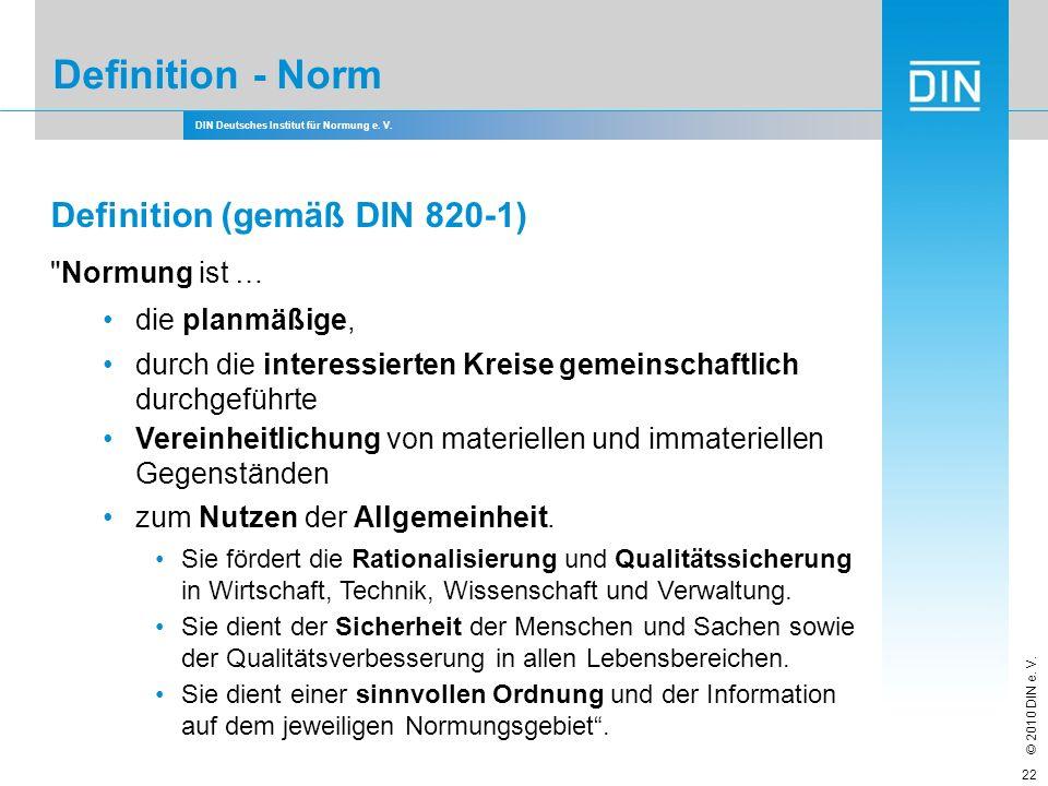 Definition - Norm Definition (gemäß DIN 820-1) Normung ist …