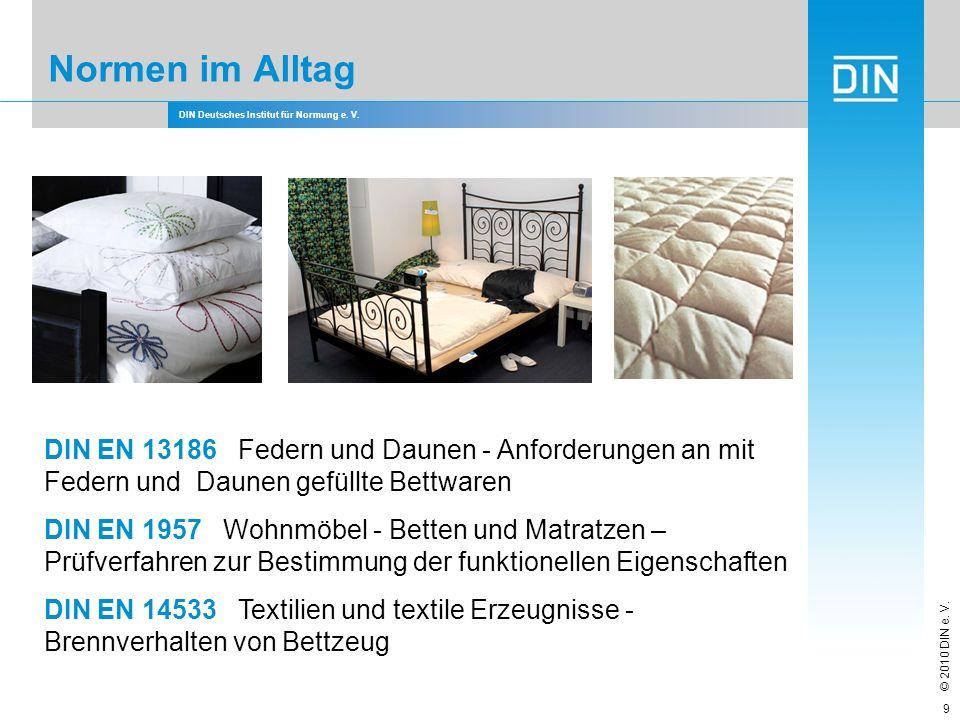 Normen im Alltag DIN EN 13186 Federn und Daunen - Anforderungen an mit Federn und Daunen gefüllte Bettwaren.