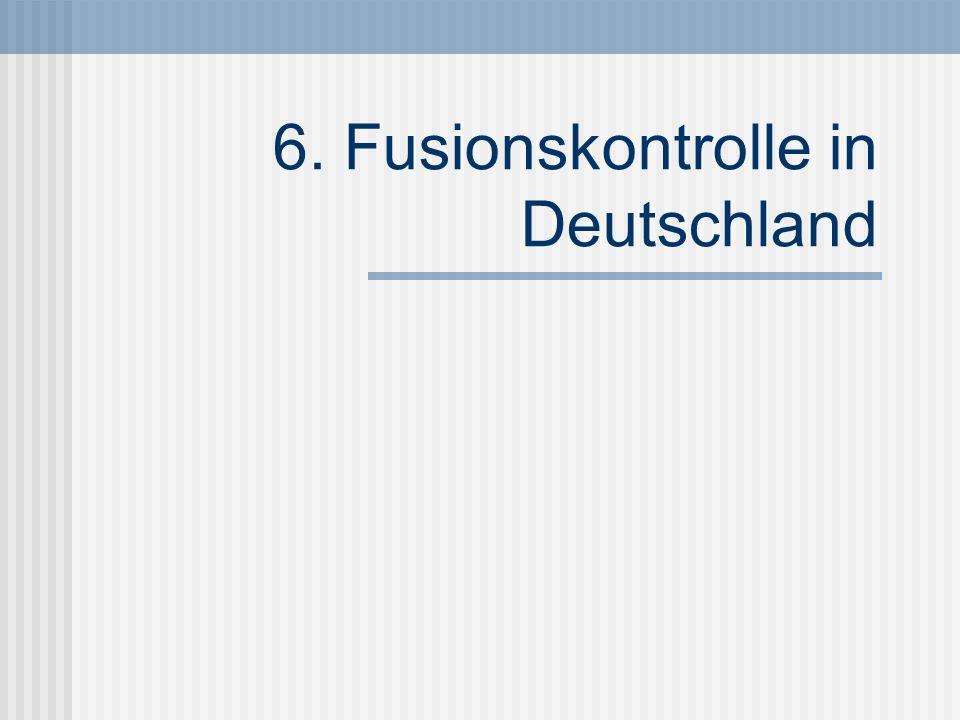6. Fusionskontrolle in Deutschland