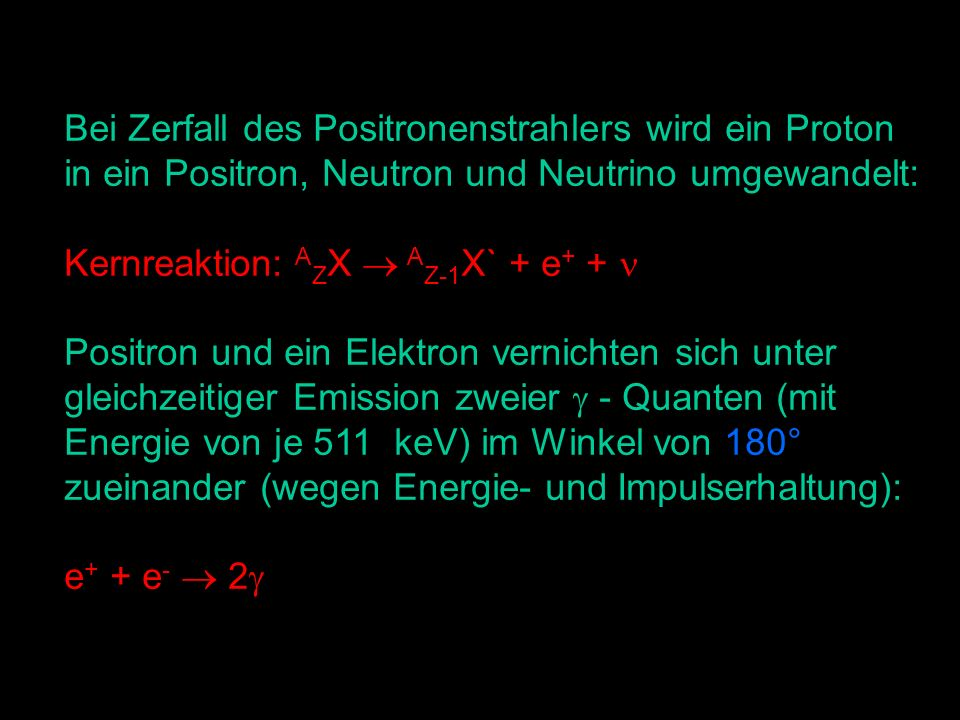 Bei Zerfall des Positronenstrahlers wird ein Proton