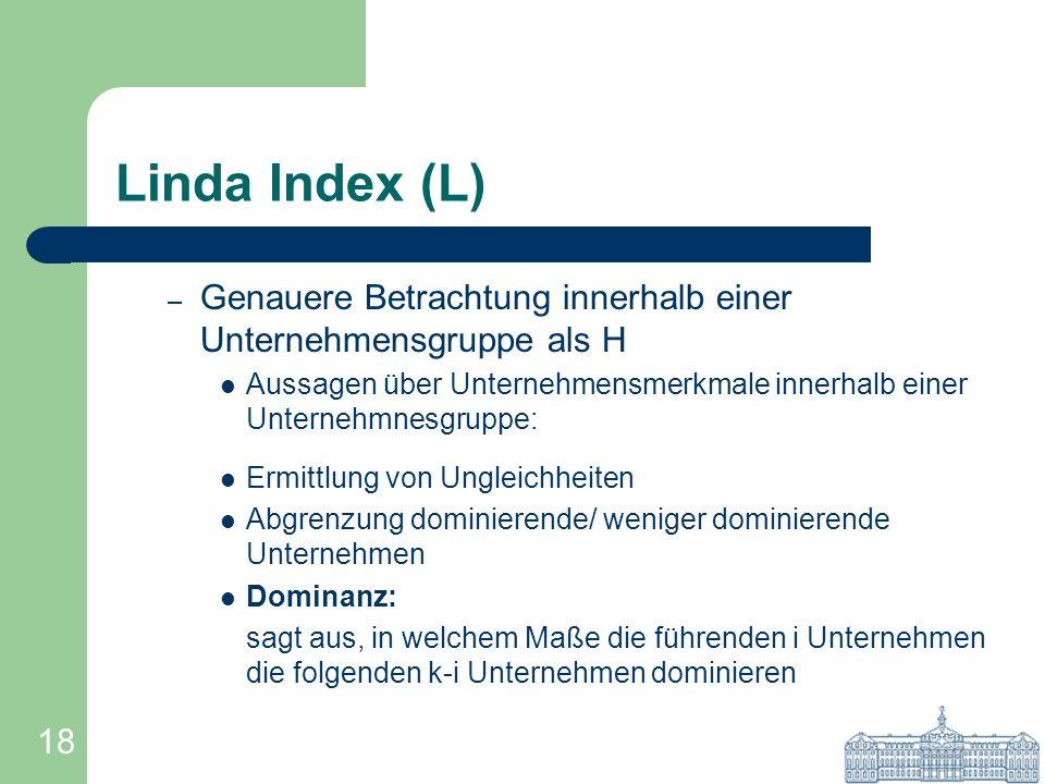 Linda Index (L)Genauere Betrachtung innerhalb einer Unternehmensgruppe als H. Aussagen über Unternehmensmerkmale innerhalb einer Unternehmnesgruppe: