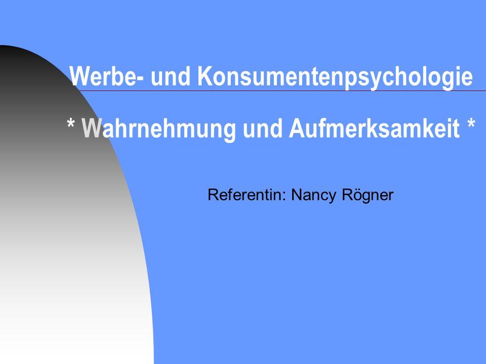 Werbe- und Konsumentenpsychologie * Wahrnehmung und Aufmerksamkeit *