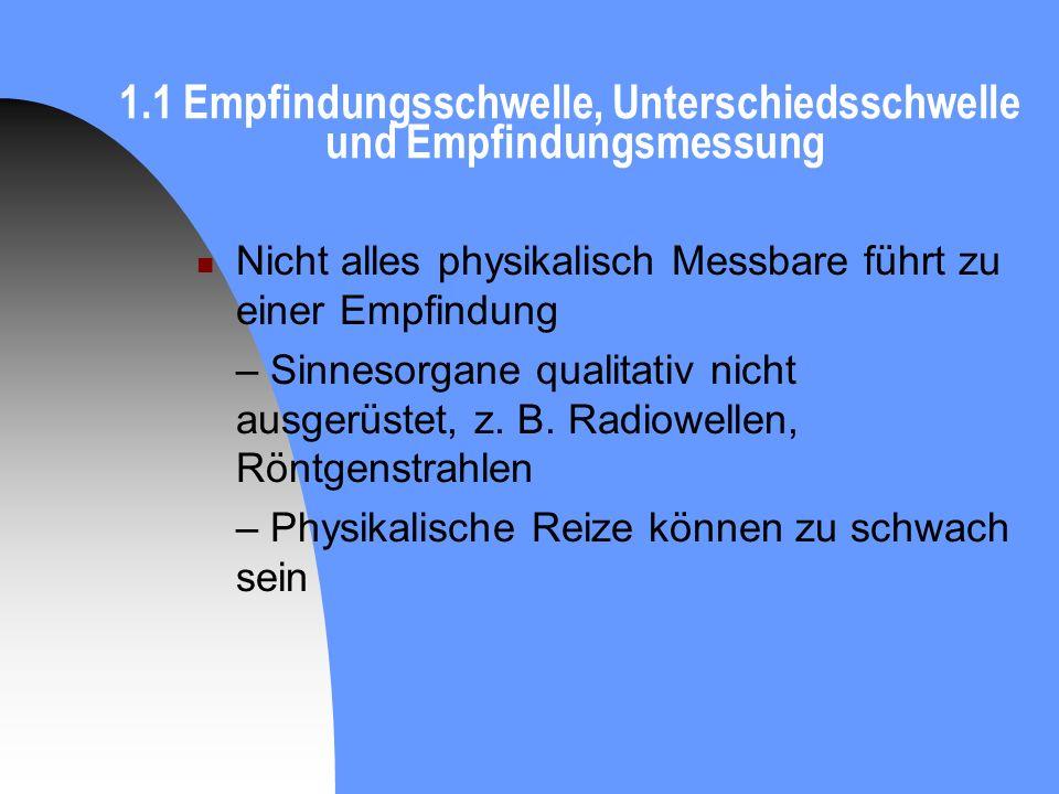 1.1 Empfindungsschwelle, Unterschiedsschwelle und Empfindungsmessung