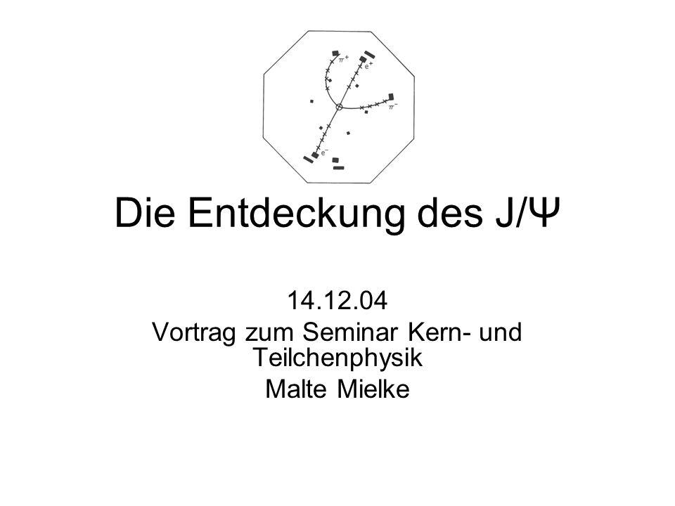 14.12.04 Vortrag zum Seminar Kern- und Teilchenphysik Malte Mielke