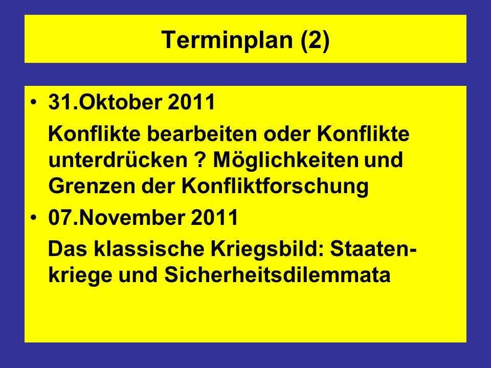 Terminplan (2) 31.Oktober 2011. Konflikte bearbeiten oder Konflikte unterdrücken Möglichkeiten und Grenzen der Konfliktforschung.