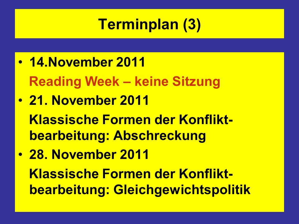 Terminplan (3) 14.November 2011 Reading Week – keine Sitzung