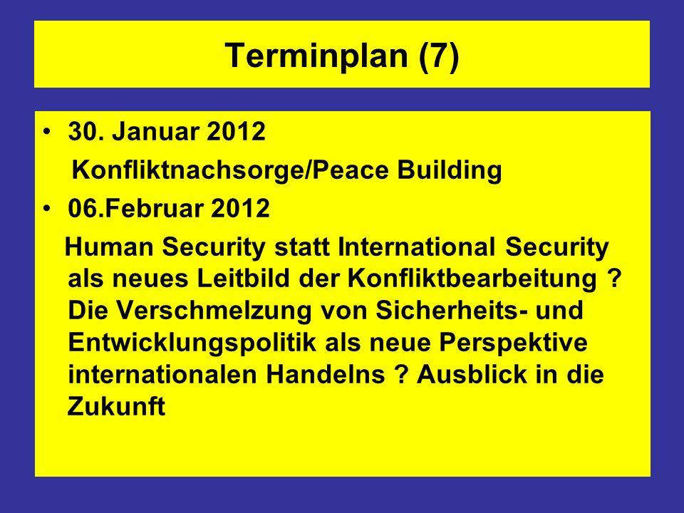 Terminplan (7) 30. Januar 2012 Konfliktnachsorge/Peace Building