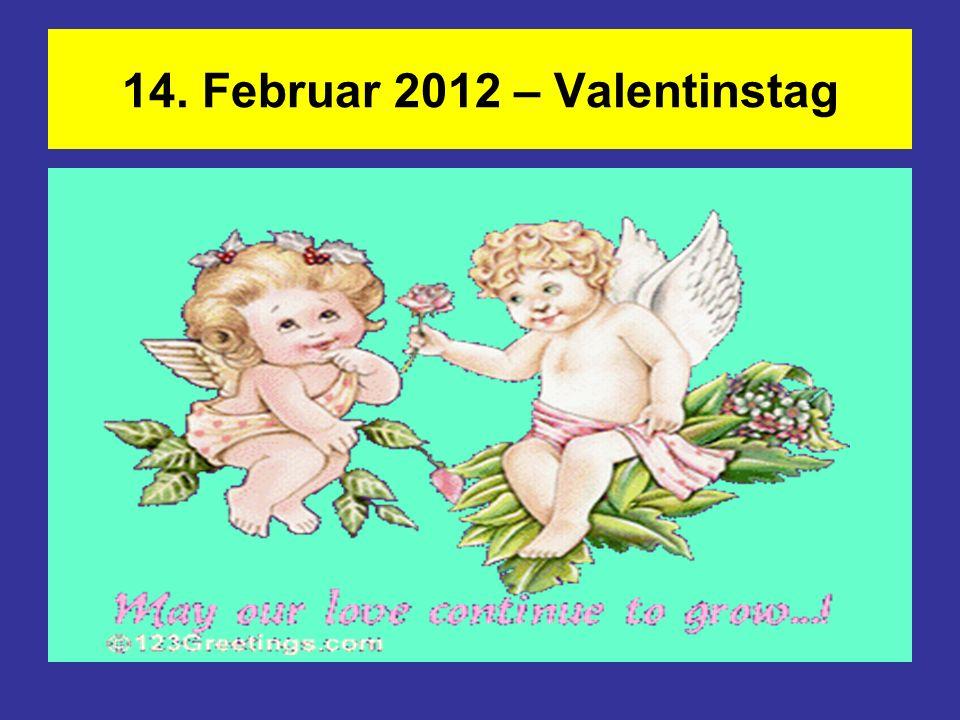 14. Februar 2012 – Valentinstag