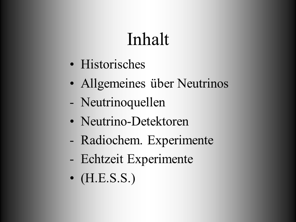 Inhalt Historisches Allgemeines über Neutrinos Neutrinoquellen