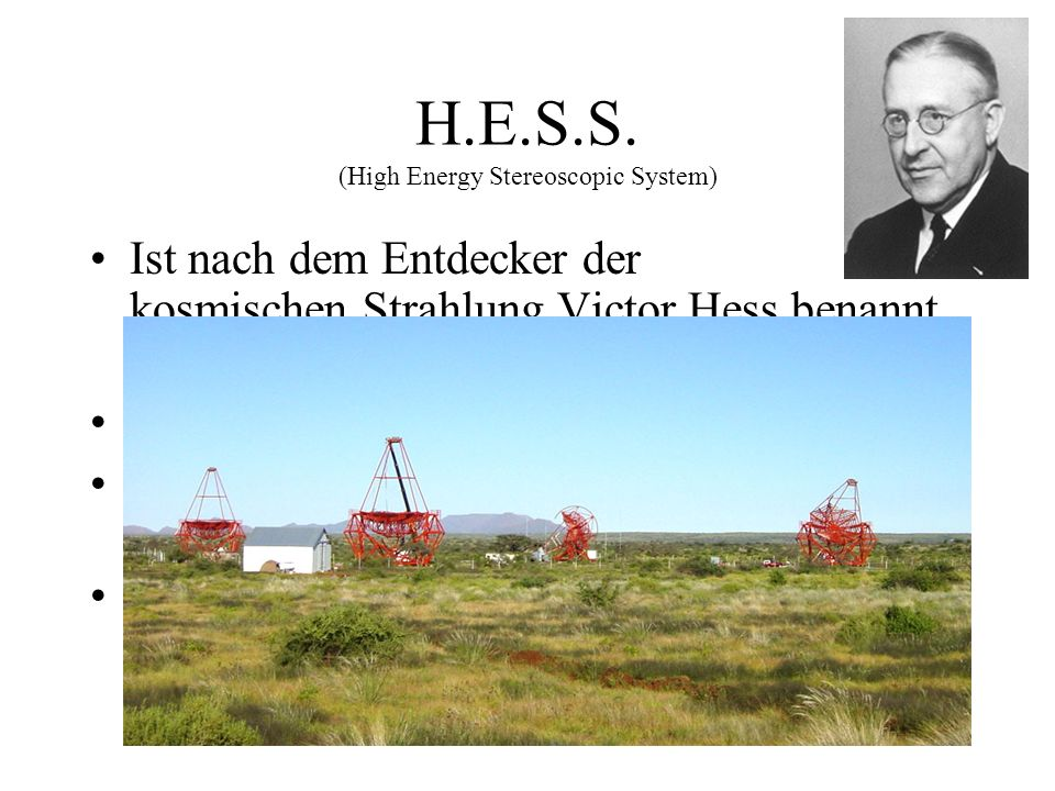 H.E.S.S. (High Energy Stereoscopic System)