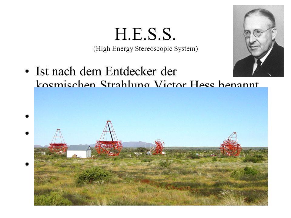 H.E.S.S. (High Energy Stereoscopic System)