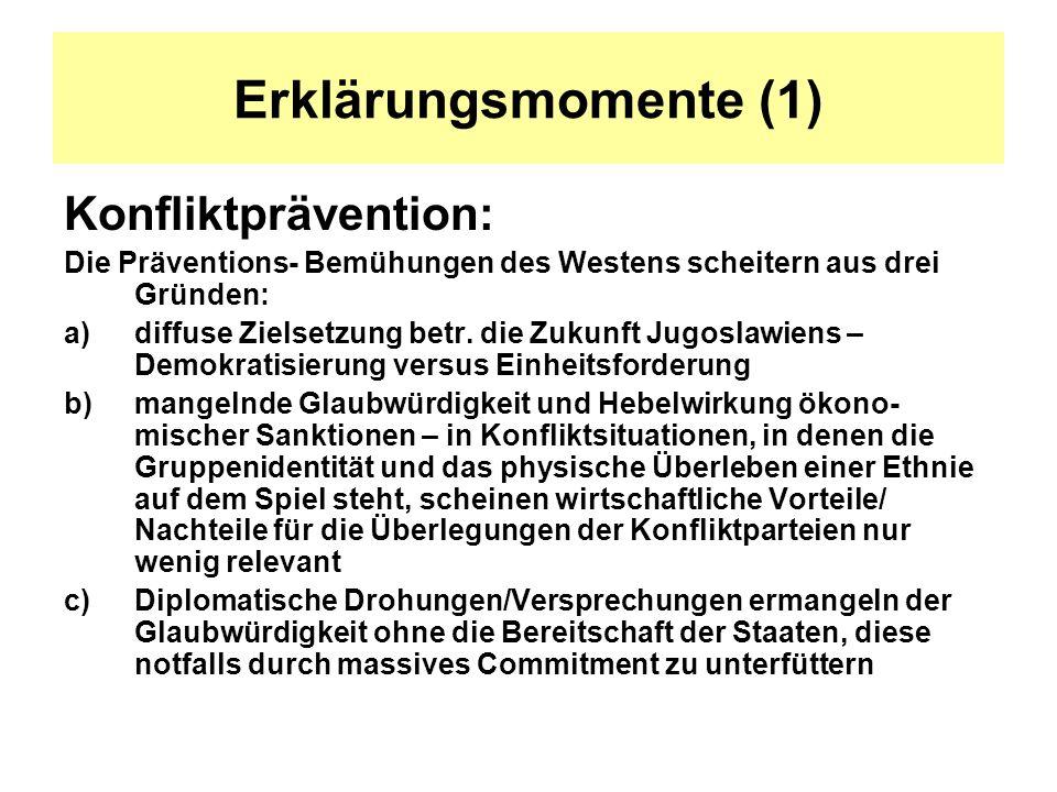 Erklärungsmomente (1) Konfliktprävention: