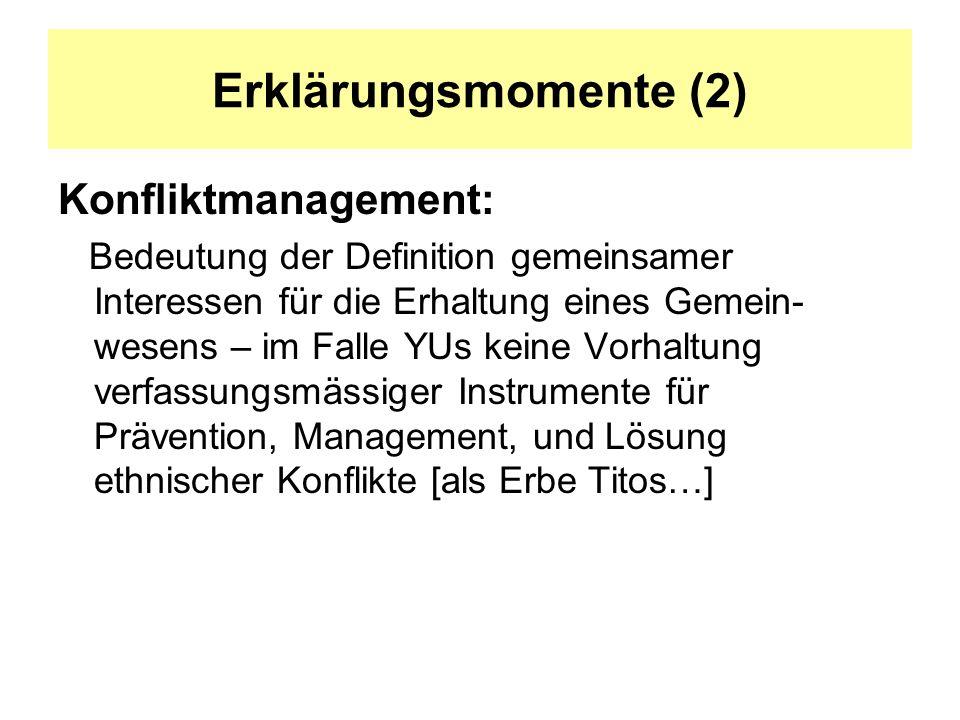 Erklärungsmomente (2) Konfliktmanagement: