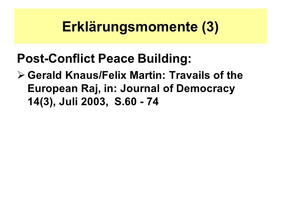 Erklärungsmomente (3) Post-Conflict Peace Building: