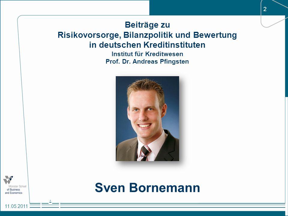 Beiträge zu Risikovorsorge, Bilanzpolitik und Bewertung in deutschen Kreditinstituten Institut für Kreditwesen Prof. Dr. Andreas Pfingsten