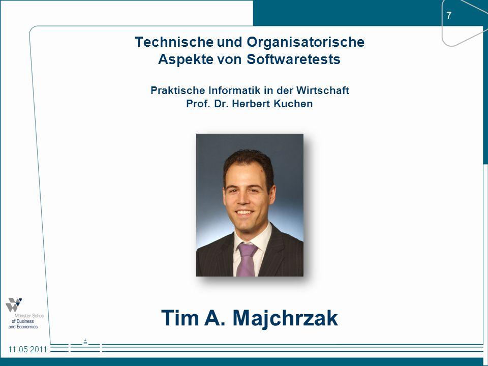 Technische und Organisatorische Aspekte von Softwaretests Praktische Informatik in der Wirtschaft Prof. Dr. Herbert Kuchen