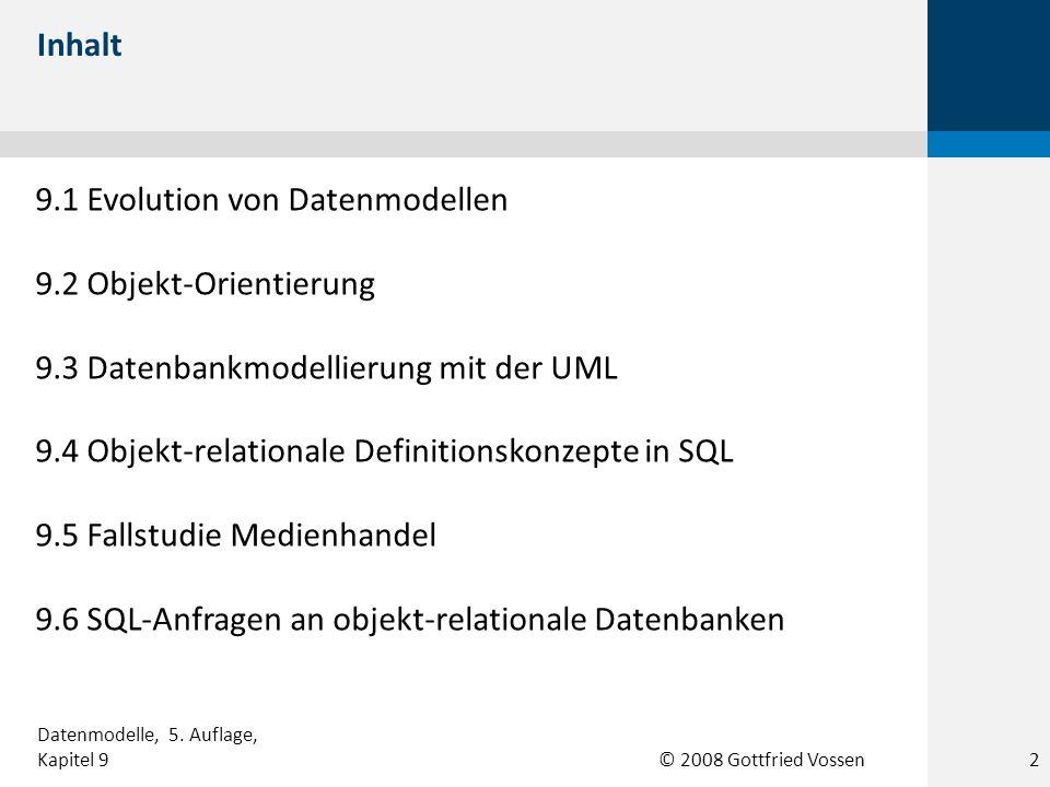 9.1 Evolution von Datenmodellen 9.2 Objekt-Orientierung