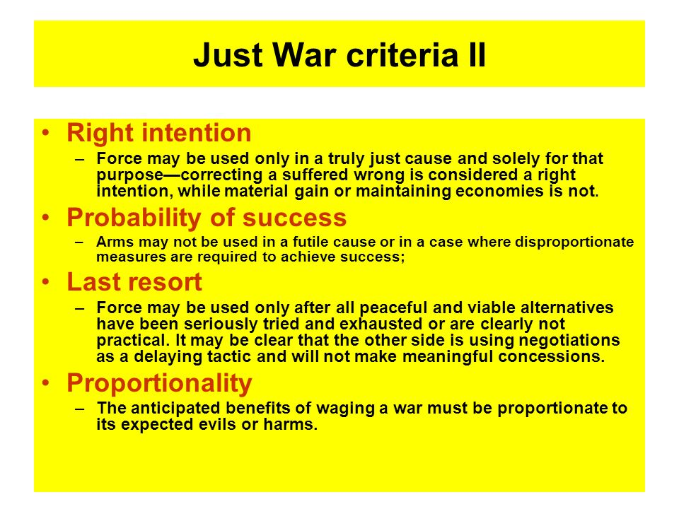 Just War criteria II Right intention Probability of success