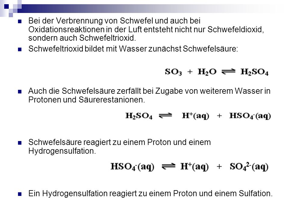Schwefeltrioxid bildet mit Wasser zunächst Schwefelsäure: