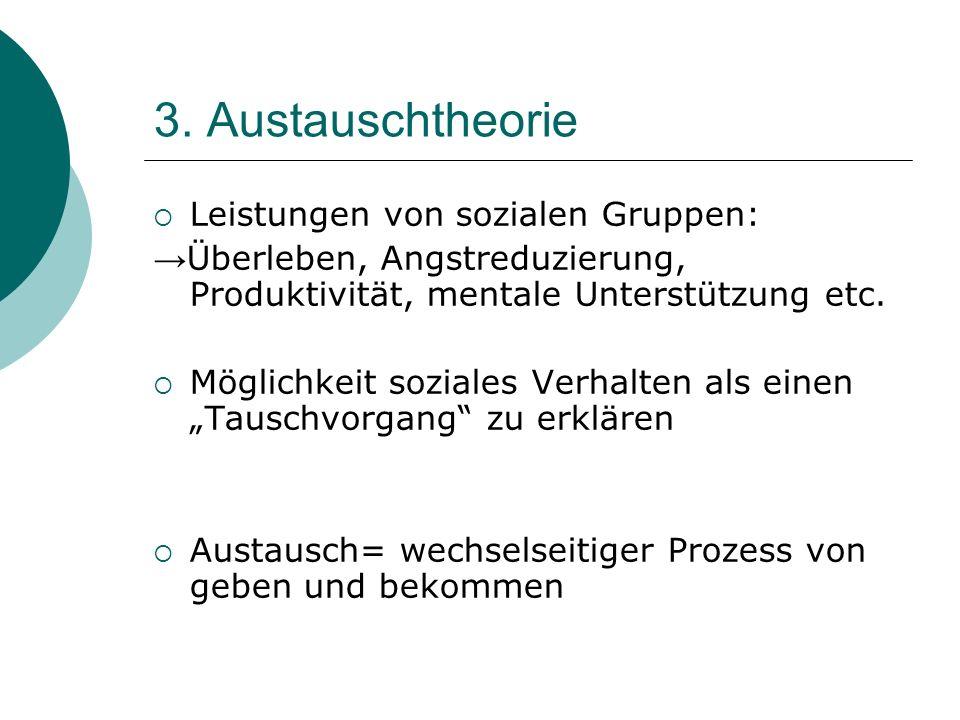 3. Austauschtheorie Leistungen von sozialen Gruppen: