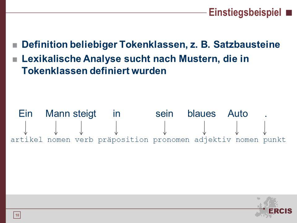 Einstiegsbeispiel Definition beliebiger Tokenklassen, z. B. Satzbausteine.