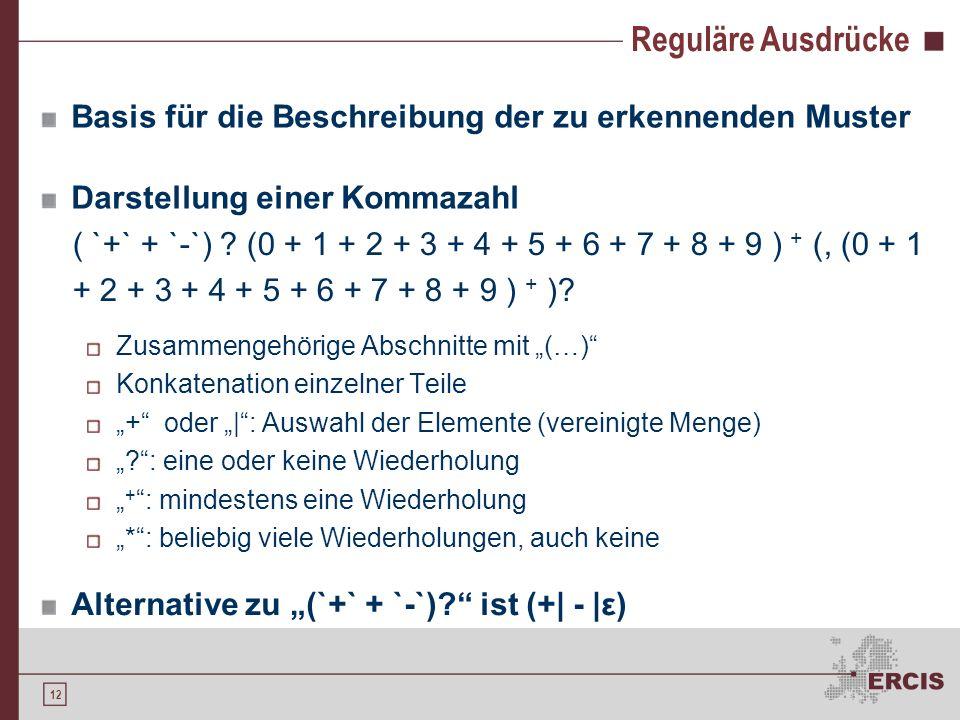 Reguläre Ausdrücke Basis für die Beschreibung der zu erkennenden Muster. Darstellung einer Kommazahl.