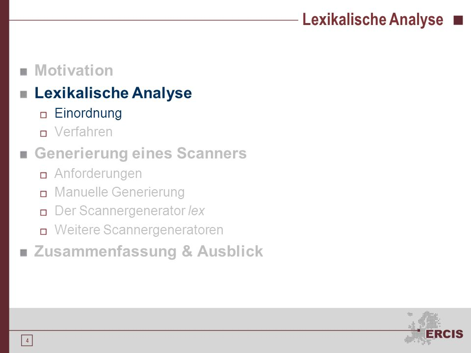 Lexikalische Analyse Motivation Lexikalische Analyse