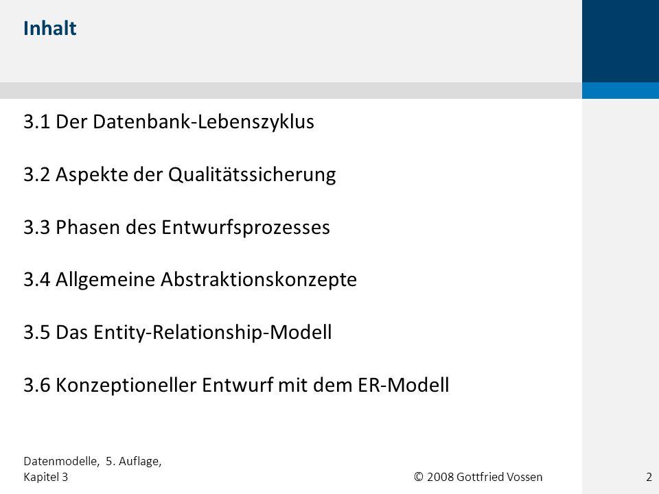 3.1 Der Datenbank-Lebenszyklus 3.2 Aspekte der Qualitätssicherung