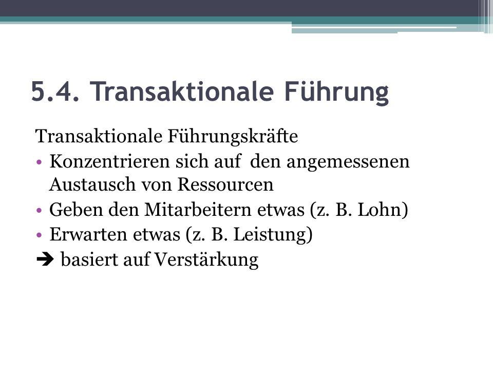 5.4. Transaktionale Führung