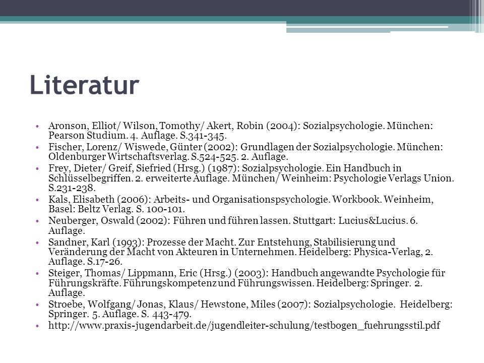 Literatur Aronson, Elliot/ Wilson, Tomothy/ Akert, Robin (2004): Sozialpsychologie. München: Pearson Studium. 4. Auflage. S.341-345.