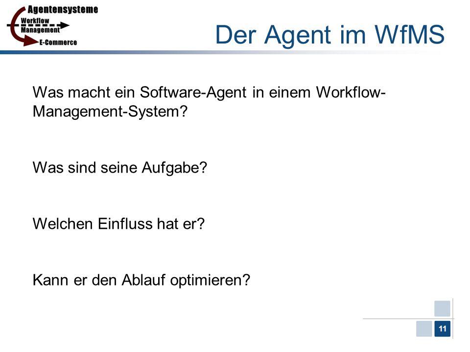 Der Agent im WfMS Was macht ein Software-Agent in einem Workflow-Management-System Was sind seine Aufgabe