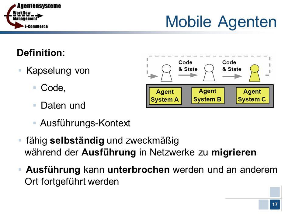 Mobile Agenten Definition: Kapselung von Code, Daten und