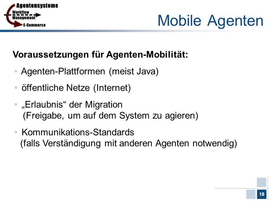 Mobile Agenten Voraussetzungen für Agenten-Mobilität:
