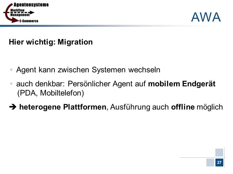 AWA Hier wichtig: Migration Agent kann zwischen Systemen wechseln