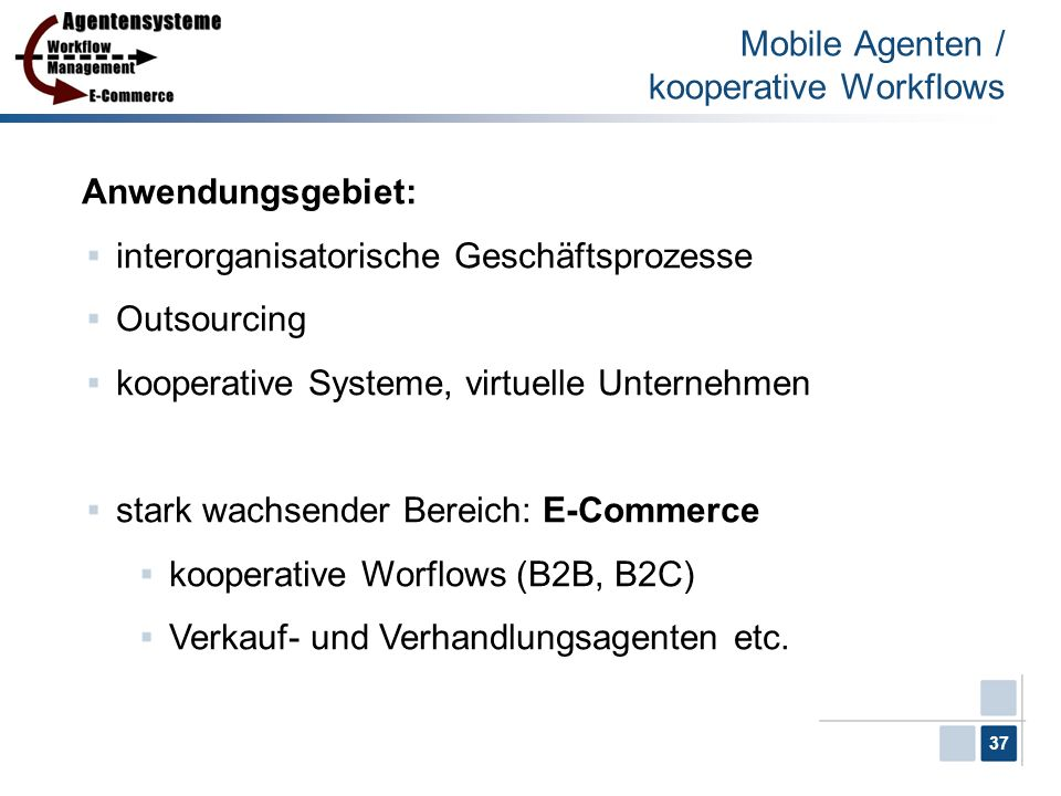 Mobile Agenten / kooperative Workflows
