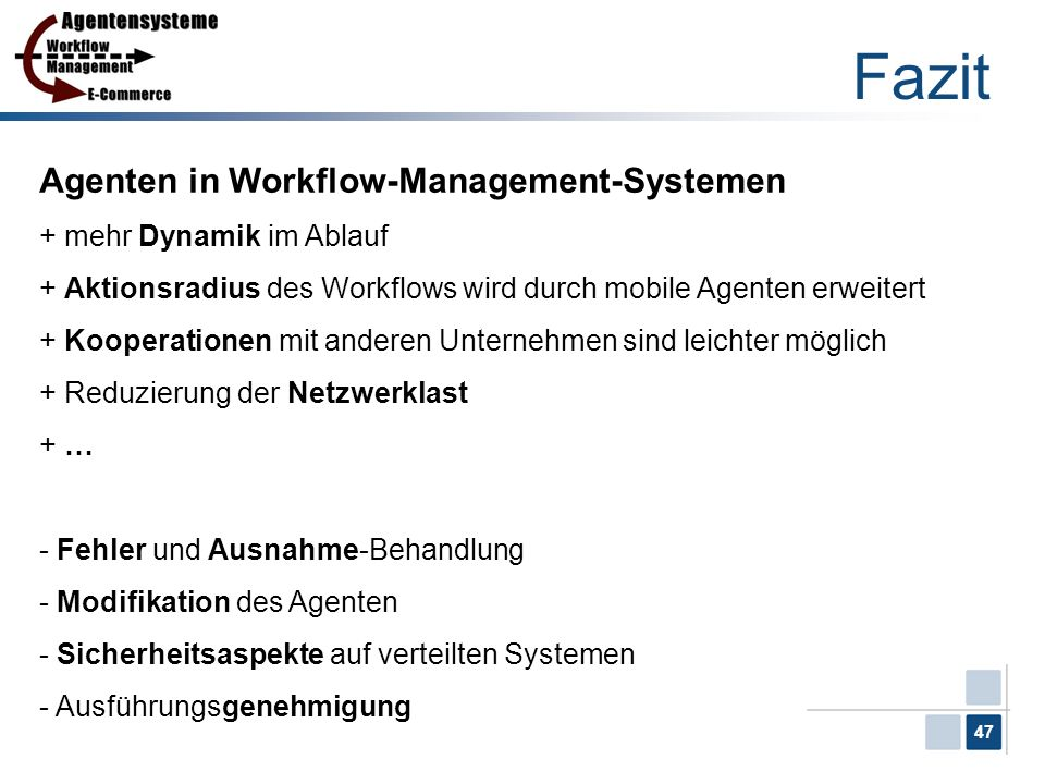 Fazit Agenten in Workflow-Management-Systemen mehr Dynamik im Ablauf