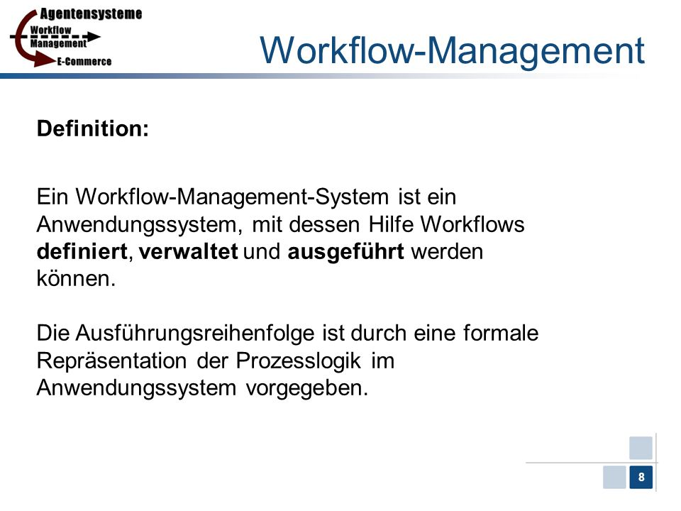Workflow-Management Definition: Ein Workflow-Management-System ist ein