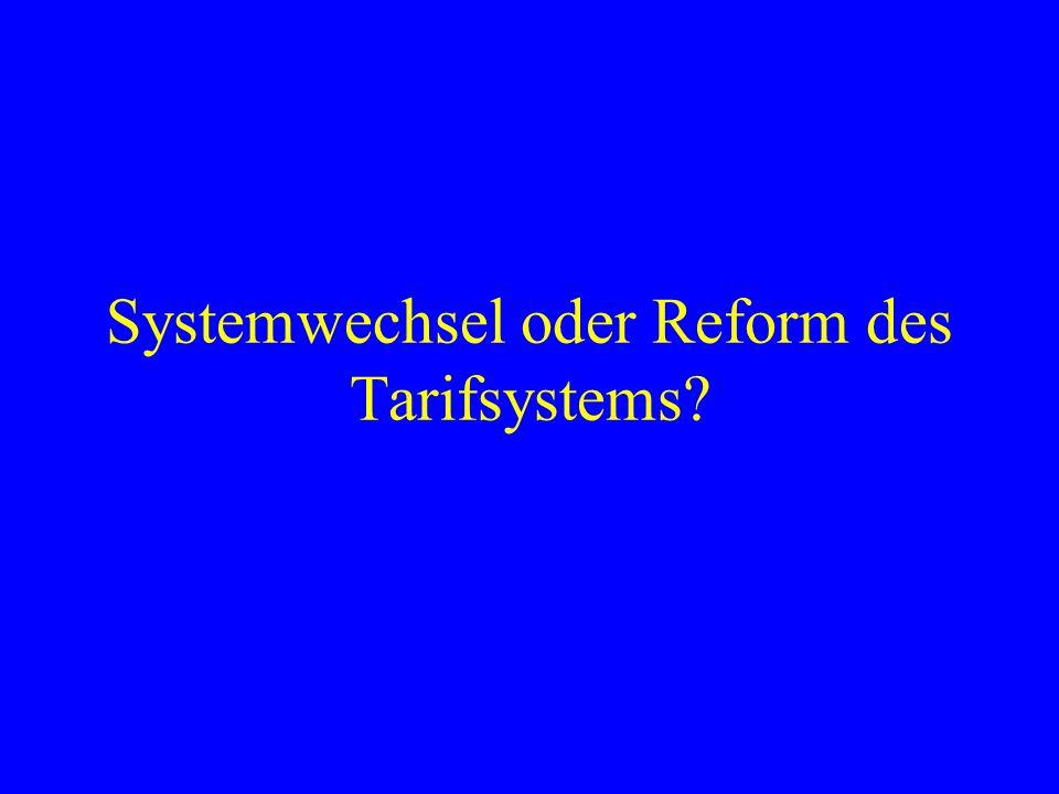 Systemwechsel oder Reform des Tarifsystems